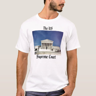 The US, Supreme Court T-Shirt