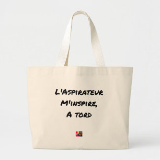 The VACUUM CLEANER INSPIRES to Me Wrongly - Word Large Tote Bag