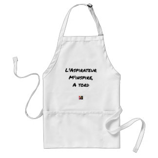 The VACUUM CLEANER INSPIRES to Me Wrongly - Word Standard Apron