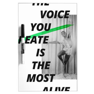 The voice in your head is the most alive dry erase white board