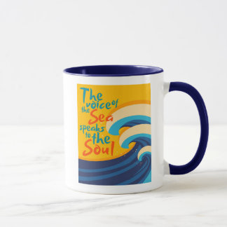 The Voice of the Sea Speaks to the Soul Mug