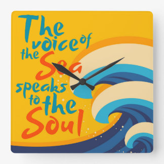 The Voice of the Sea Speaks to the Soul Square Wall Clock