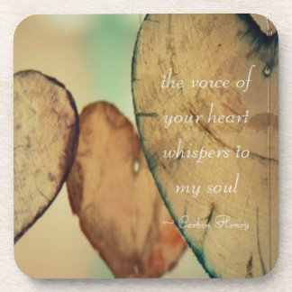The Voice Of Your Heart Whispers To My Soul Coaster