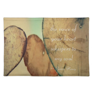 The Voice Of Your Heart Whispers To My Soul Placemat