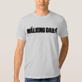 The WALKING DAD Father's Day Tees