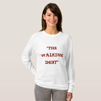 THE WALKING DEBT 6 T-Shirt