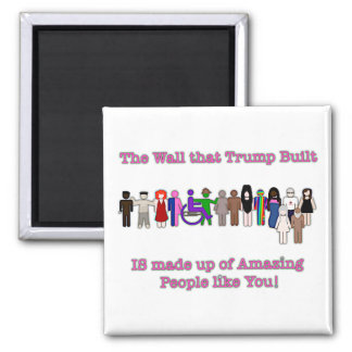 The Wall that Trump Built Square Magnet