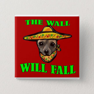 THE WALL WILL FALL 2 INCH SQUARE BUTTON