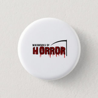 The Waxworks of Horror 1 Inch Round Button