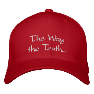 """The Way, The Truth..."" Embroidered Hat"