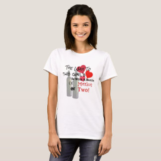 The Way To This Girls' Heart Is With A Merlot! T-Shirt