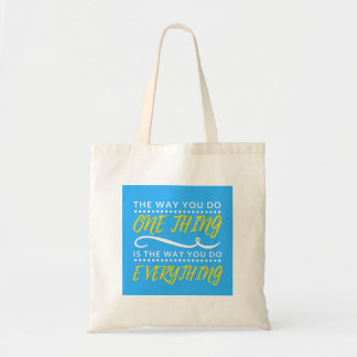 The way you do EVERYTHING tote