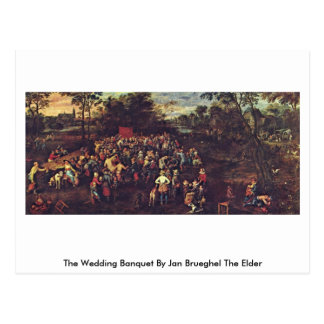 The Wedding Banquet By Jan Brueghel The Elder Postcard