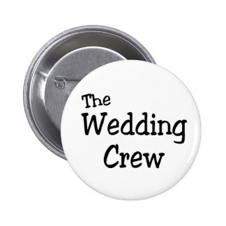 The Wedding Crew Pinback Button