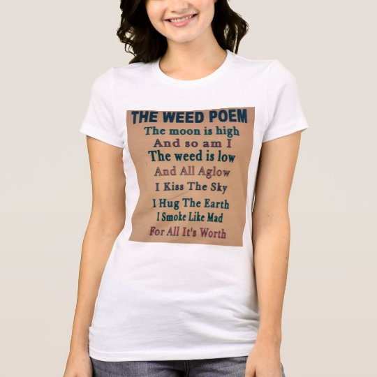The Weed Poem T-Shirt