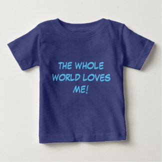 The Whole World Loves Me! Fine Jersey Baby T-Shirt