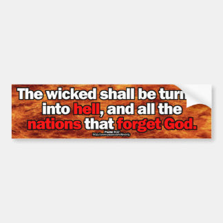 THE WICKED SHALL BE TURNED INTO HELL BUMPER STICKER