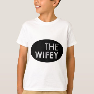 The wifey T-Shirt