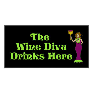 """The Wine Diva Drinks Here"" Fabulously Dark Poster"
