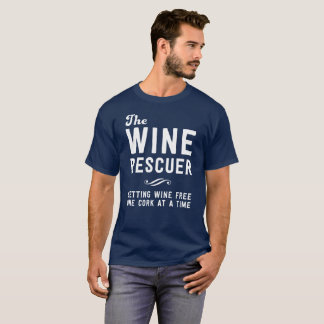 The wine rescuer setting wine free one cork funny T-Shirt