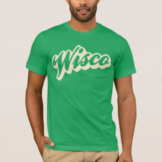 "the ""Wisco"" T-Shirt"