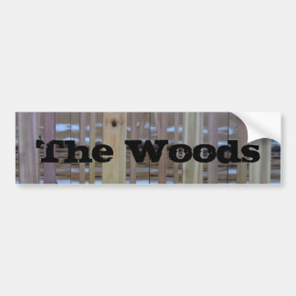 The Woods Bumper Sticker