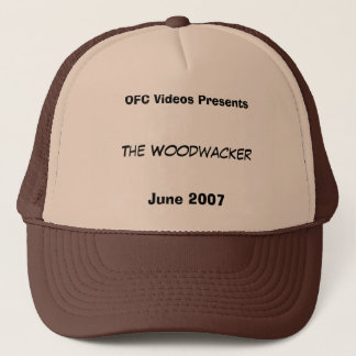 The Woodwacker, hat