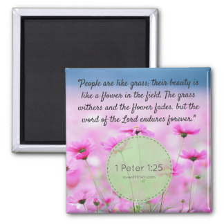 The Word of God never fades Magnet