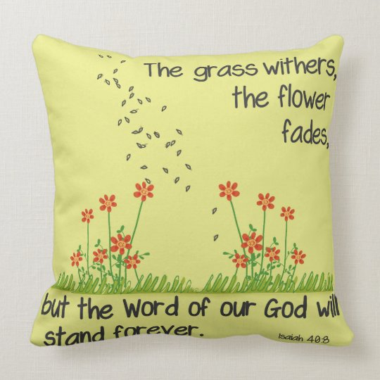 The Word of Our God will Stand Forever Isaiah 40:8 Throw Pillow