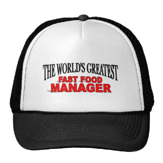 The Word's Greatest Fast Food Manager Trucker Hats