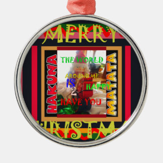 The world around Me is happy to Have You colors Me Metal Ornament