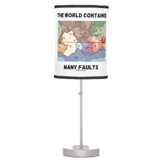 The World Contains Many Faults Earthquake Humor Table Lamp