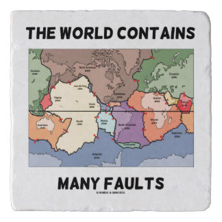 The World Contains Many Faults Earthquake Humor Trivet