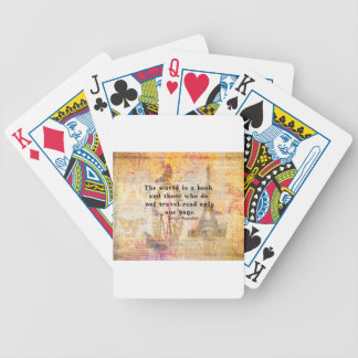 The world is a book and those who do not travel bicycle playing cards