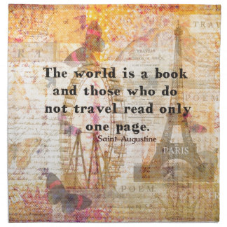 The world is a book and those who do not travel napkin