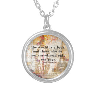 The world is a book and those who do not travel silver plated necklace