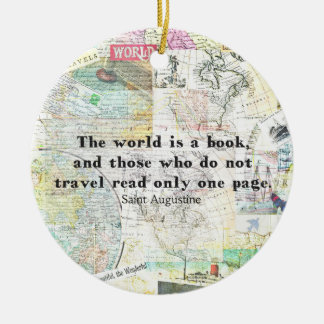 The world is a book TRAVEL QUOTE Round Ceramic Ornament