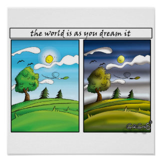 The world is as you dream it - Motivational Poster