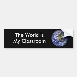 The World is My Classroom Bumper Sticker