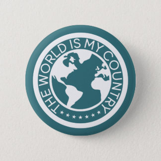 The World is My Country Button. 2 Inch Round Button
