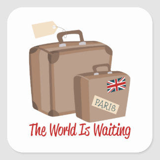 The World Is Waiting Square Sticker