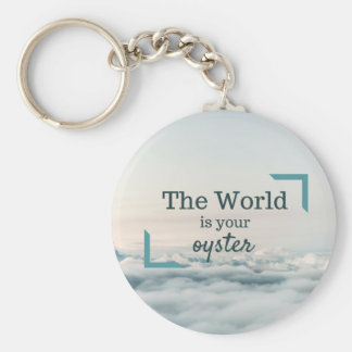 The World Is Your Oyster Basic Round Button Keychain