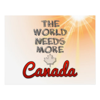 The world needs more Canada Postcard