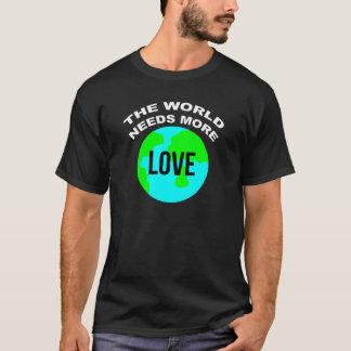 The World Needs More Love T-Shirt