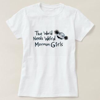 """""""The World Needs Weird Mormon Girls"""" T-Shirt"""