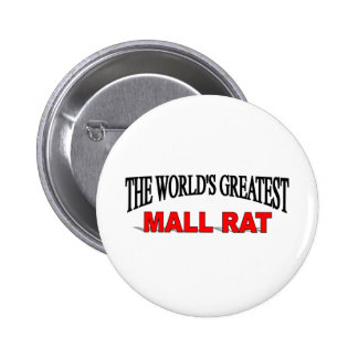 The World s Greatest Mall Rat Buttons