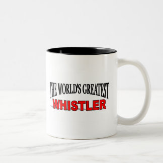 The World s Greatest Whistler Coffee Mugs