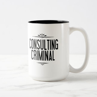 The World s Only Consulting Criminal Mug