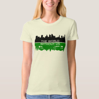 The World Without Us T-Shirt
