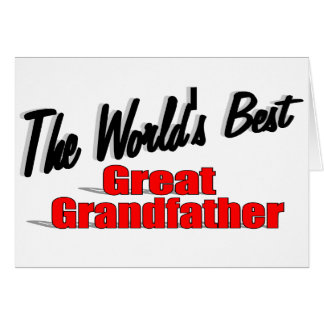 The World's Best Great Grandfather Card